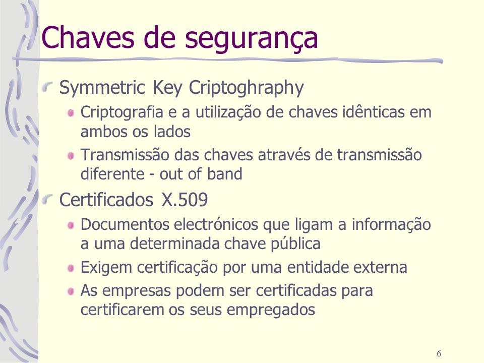 Chaves de segurança Symmetric Key Criptoghraphy Certificados X.509