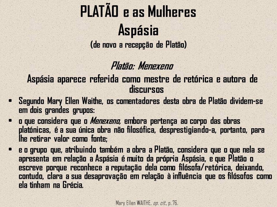 PLATÃO e as Mulheres Aspásia (de novo a recepção de Platão)