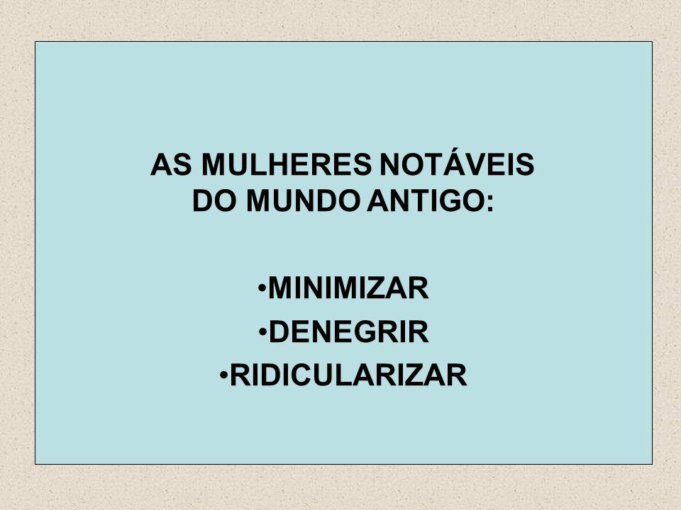 AS MULHERES NOTÁVEIS DO MUNDO ANTIGO: