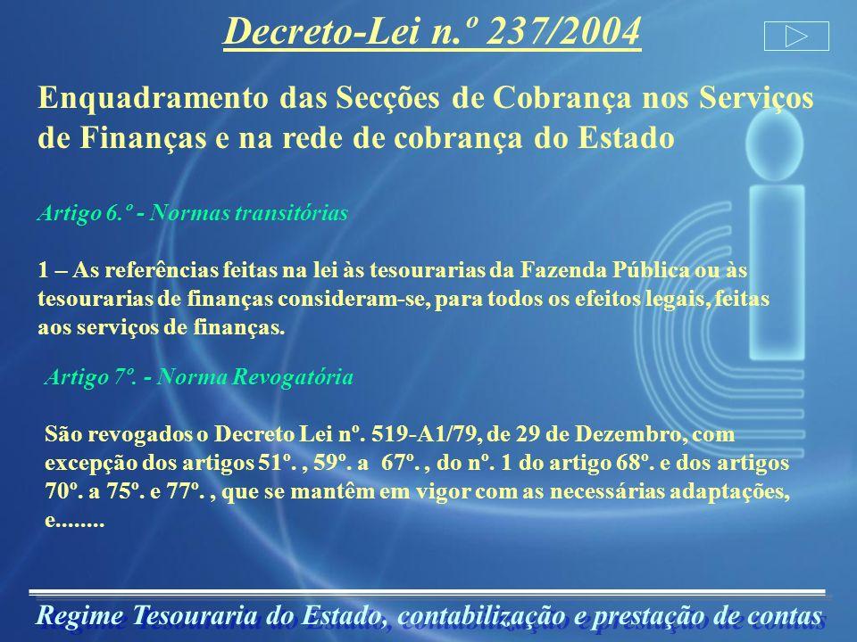 Regime Tesouraria do Estado, contabilização e prestação de contas