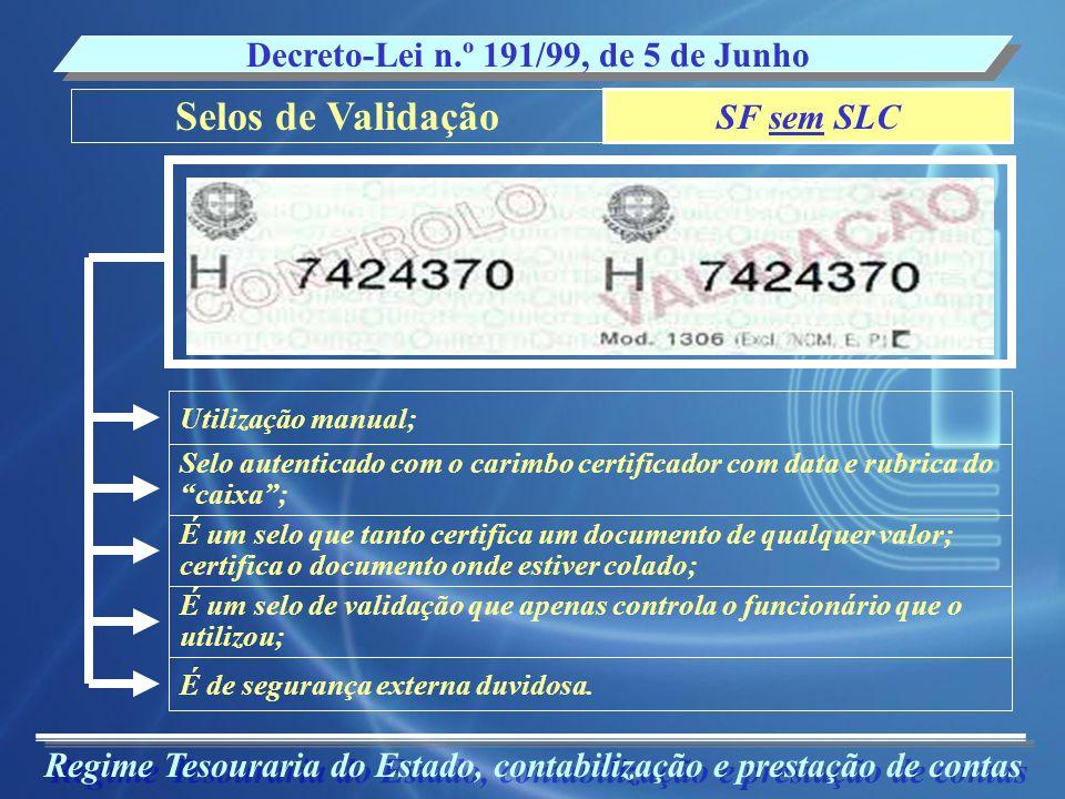 Selos de Validação Decreto-Lei n.º 191/99, de 5 de Junho SF sem SLC