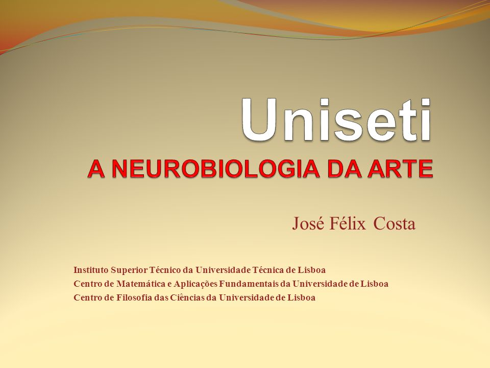 Uniseti A NEUROBIOLOGIA DA ARTE