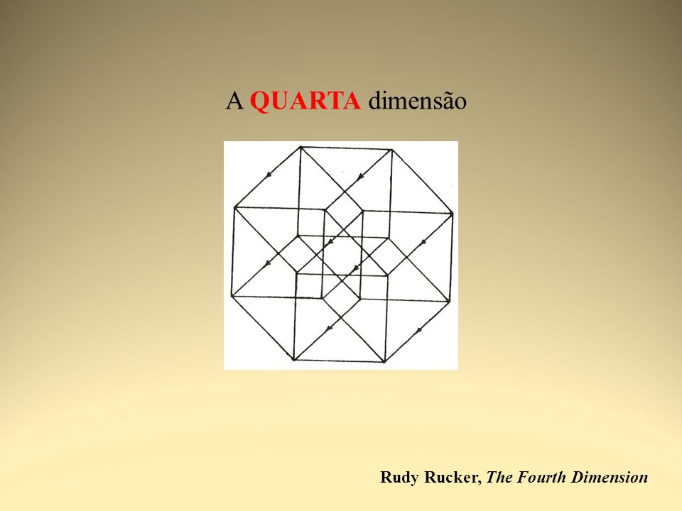 A QUARTA dimensão Rudy Rucker, The Fourth Dimension
