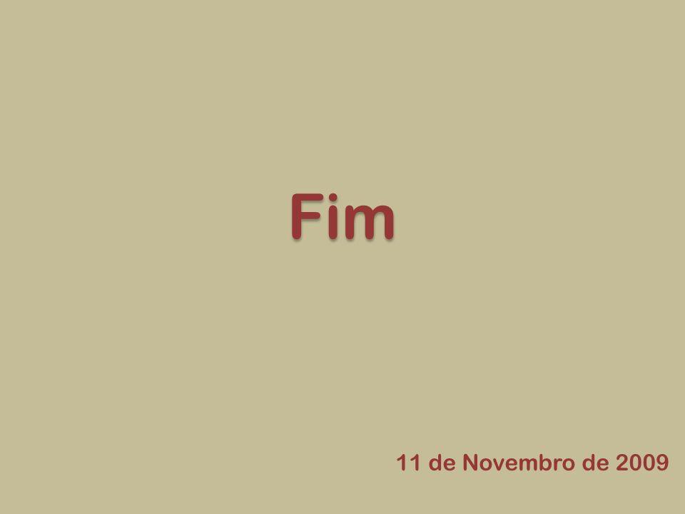 Fim 11 de Novembro de 2009