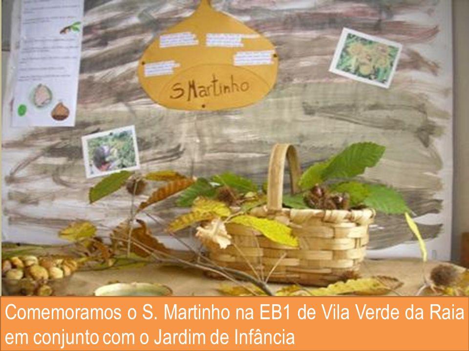 Comemoramos o S. Martinho na EB1 de Vila Verde da Raia em conjunto com o Jardim de Infância
