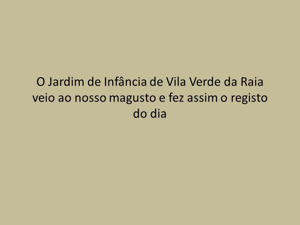 O Jardim de Infância de Vila Verde da Raia veio ao nosso magusto e fez assim o registo do dia