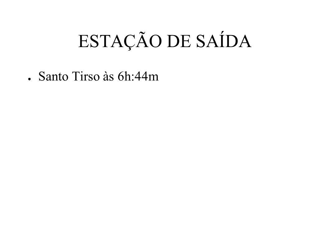 ESTAÇÃO DE SAÍDA Santo Tirso às 6h:44m
