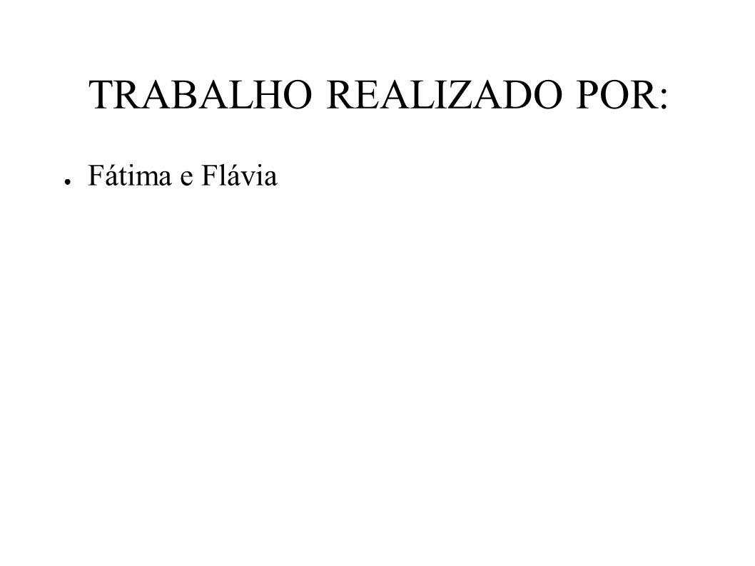 TRABALHO REALIZADO POR: