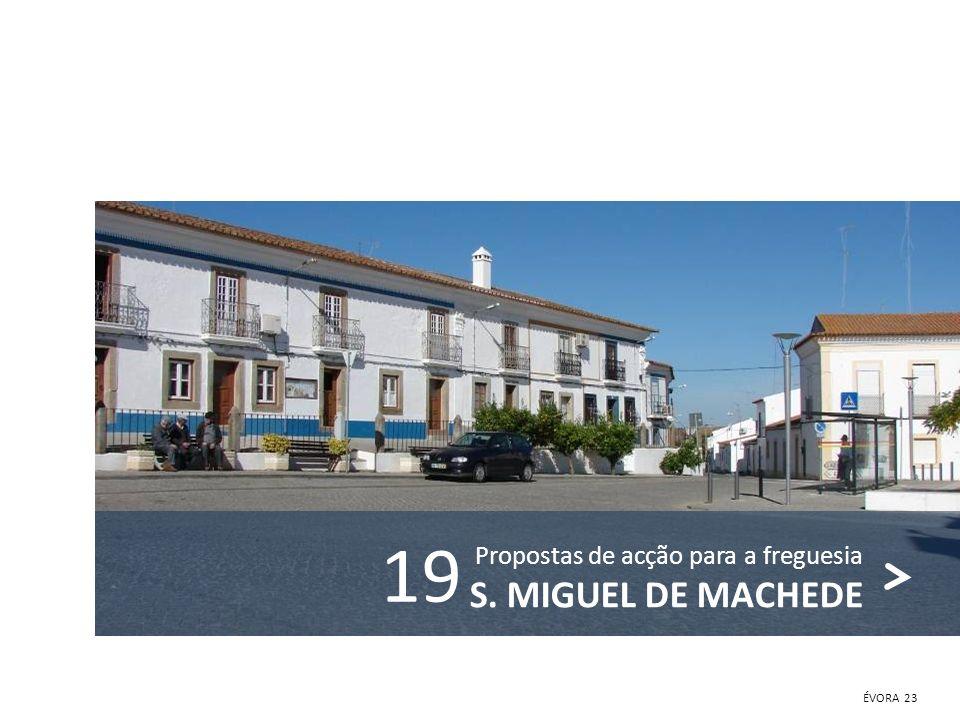 19 Propostas de acção para a freguesia S. MIGUEL DE MACHEDE ÉVORA 23