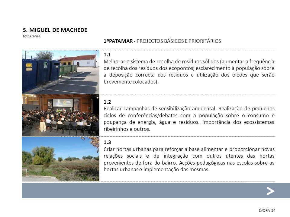 S. MIGUEL DE MACHEDE 1ºPATAMAR - PROJECTOS BÁSICOS E PRIORITÁRIOS 1.1