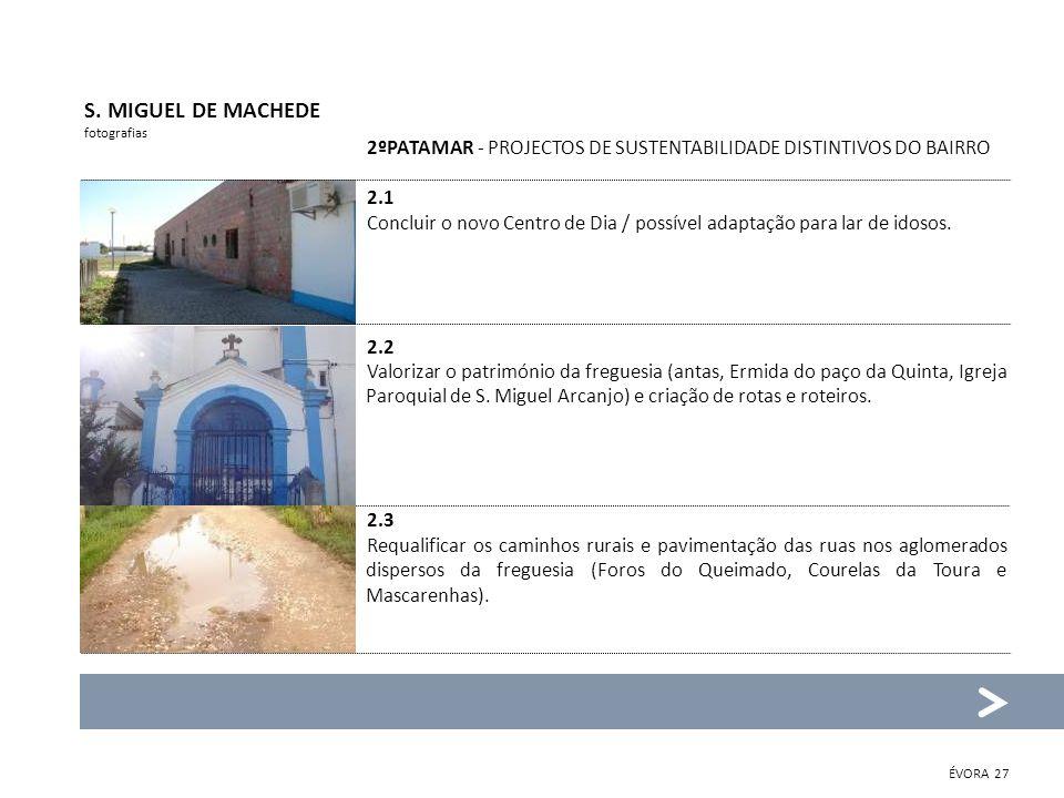 S. MIGUEL DE MACHEDEfotografias. 2ºPATAMAR - PROJECTOS DE SUSTENTABILIDADE DISTINTIVOS DO BAIRRO. 2.1.