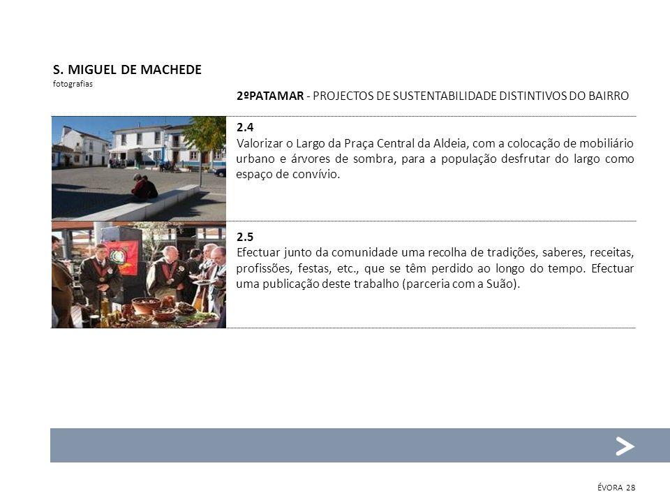 S. MIGUEL DE MACHEDEfotografias. 2ºPATAMAR - PROJECTOS DE SUSTENTABILIDADE DISTINTIVOS DO BAIRRO. 2.4.