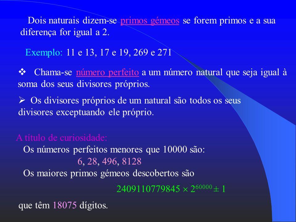 Dois naturais dizem-se primos gémeos se forem primos e a sua diferença for igual a 2.