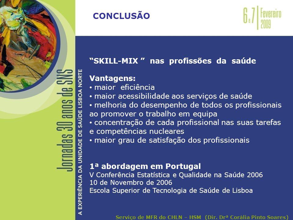 CONCLUSÃO SKILL-MIX nas profissões da saúde Vantagens: