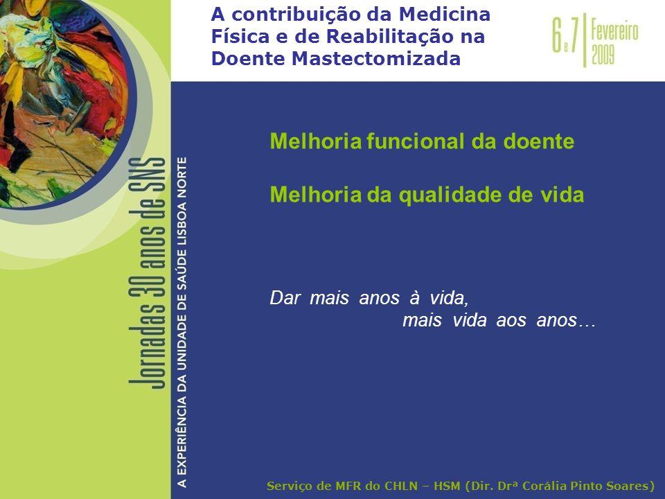 Melhoria funcional da doente Melhoria da qualidade de vida