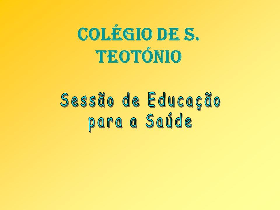 Colégio de s. teotónio Sessão de Educação para a Saúde