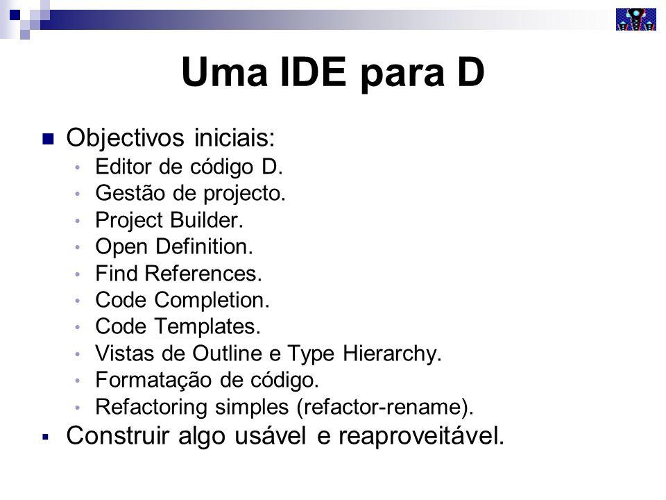 Uma IDE para D Objectivos iniciais: