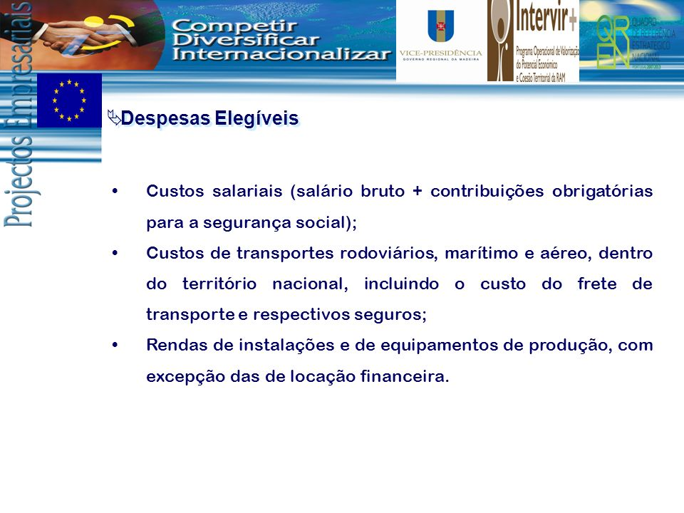 Despesas ElegíveisCustos salariais (salário bruto + contribuições obrigatórias para a segurança social);