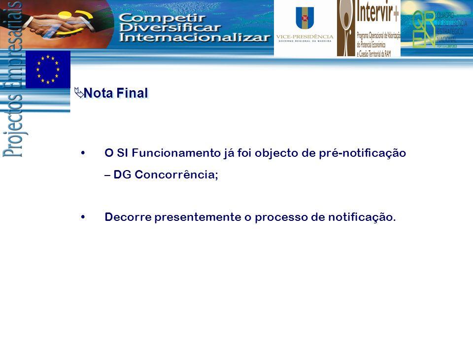 Nota FinalO SI Funcionamento já foi objecto de pré-notificação – DG Concorrência; Decorre presentemente o processo de notificação.