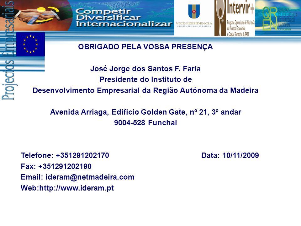 OBRIGADO PELA VOSSA PRESENÇA José Jorge dos Santos F. Faria
