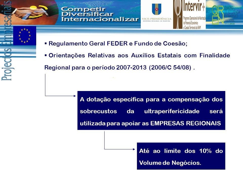 Regulamento Geral FEDER e Fundo de Coesão;