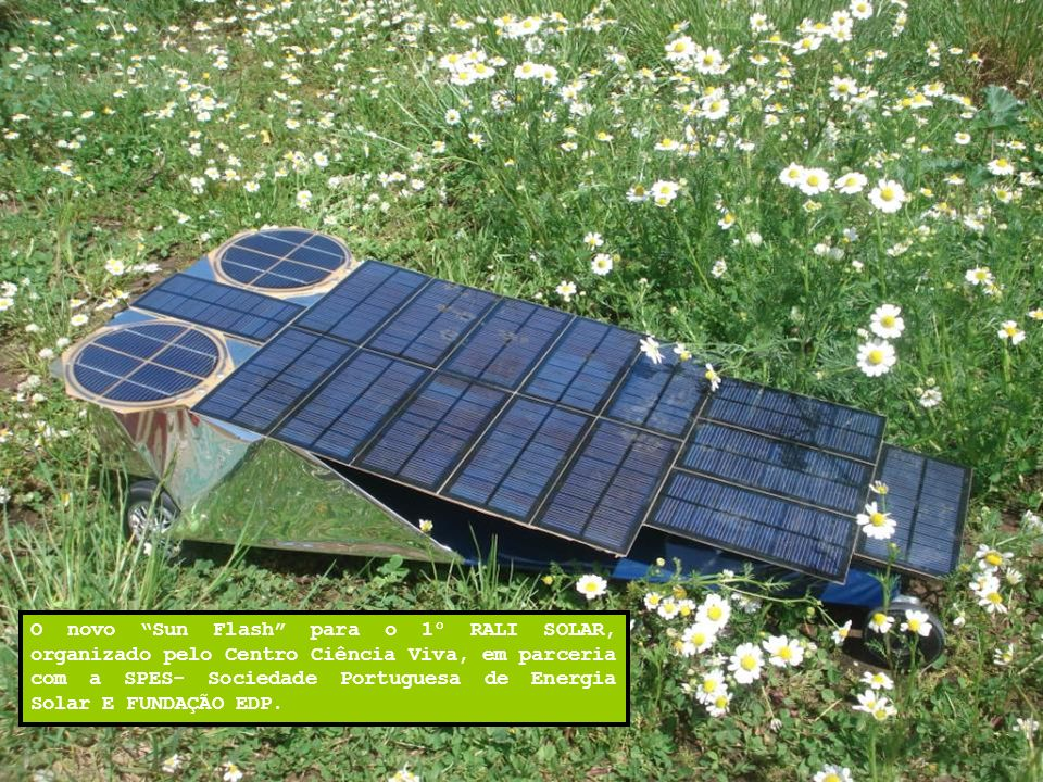 O novo Sun Flash para o 1º RALI SOLAR, organizado pelo Centro Ciência Viva, em parceria com a SPES- Sociedade Portuguesa de Energia Solar E FUNDAÇÃO EDP.