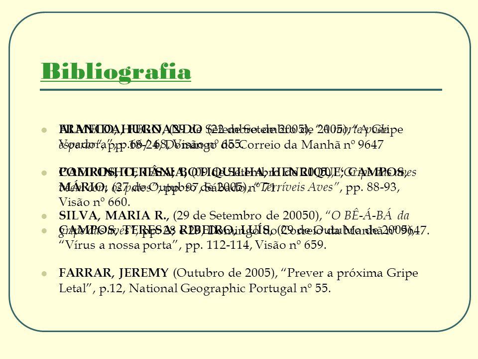 Bibliografia FRANCO, HUGO, (29 de Setembro de 2005), A morte pode esperar , pp. 18-24, Domingo do Correio da Manhã nº 9647.