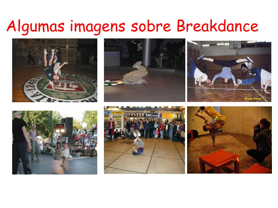 Algumas imagens sobre Breakdance