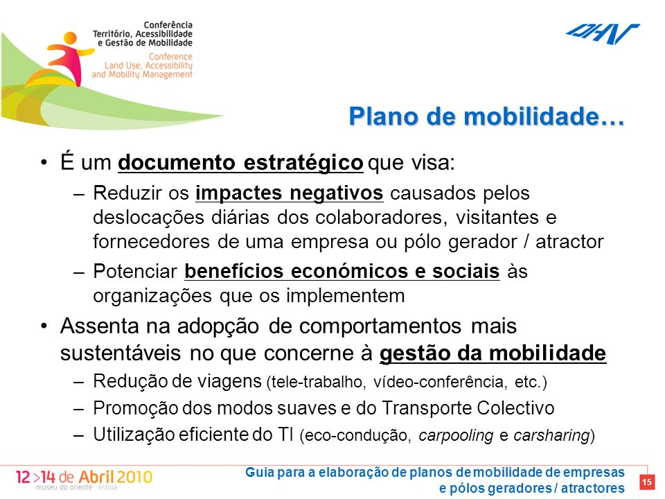 Plano de mobilidade… É um documento estratégico que visa: