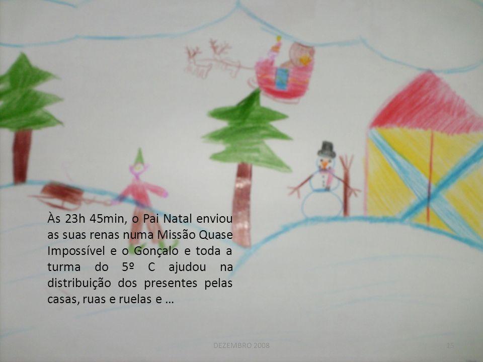 Às 23h 45min, o Pai Natal enviou as suas renas numa Missão Quase Impossível e o Gonçalo e toda a turma do 5º C ajudou na distribuição dos presentes pelas casas, ruas e ruelas e …
