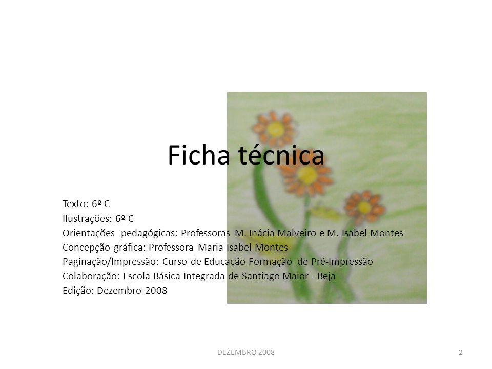 Ficha técnica Texto: 6º C Ilustrações: 6º C