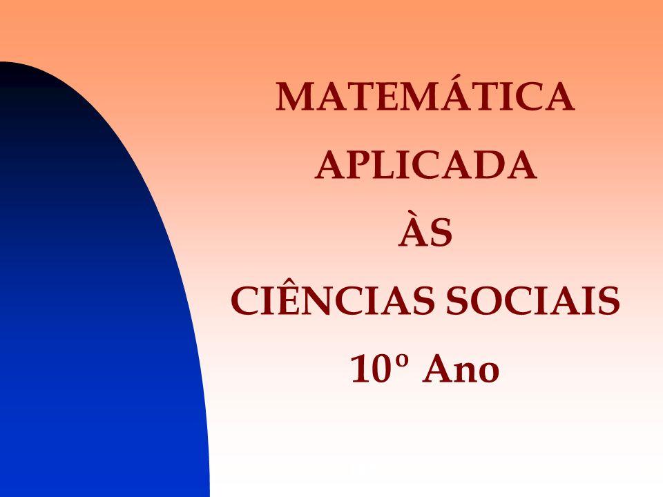 MATEMÁTICA APLICADA ÀS CIÊNCIAS SOCIAIS 10º Ano
