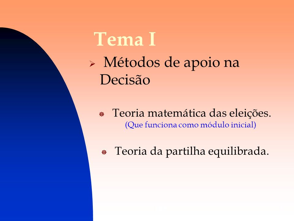 Tema I Métodos de apoio na Decisão