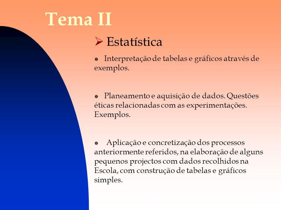 Tema II Estatística. Interpretação de tabelas e gráficos através de exemplos.
