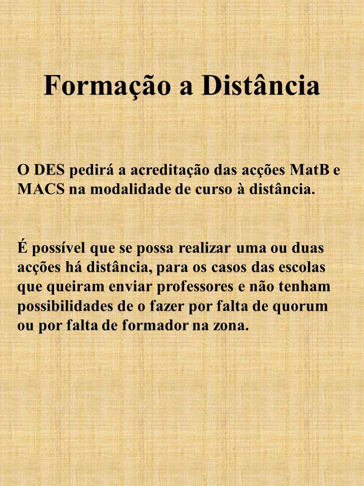 Formação a DistânciaO DES pedirá a acreditação das acções MatB e MACS na modalidade de curso à distância.