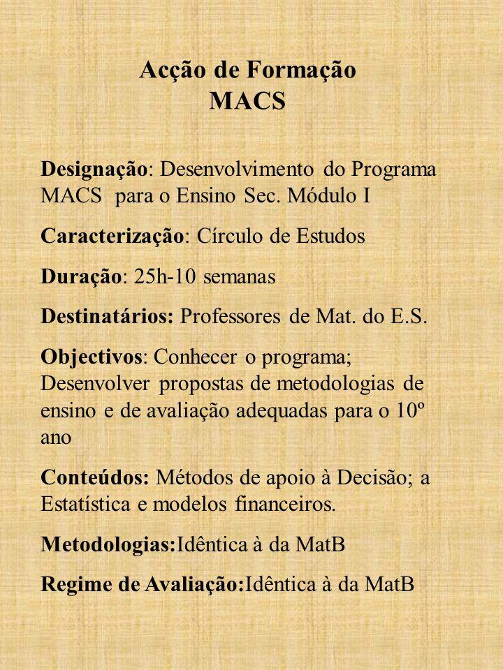 Acção de Formação MACS Designação: Desenvolvimento do Programa MACS para o Ensino Sec. Módulo I. Caracterização: Círculo de Estudos.