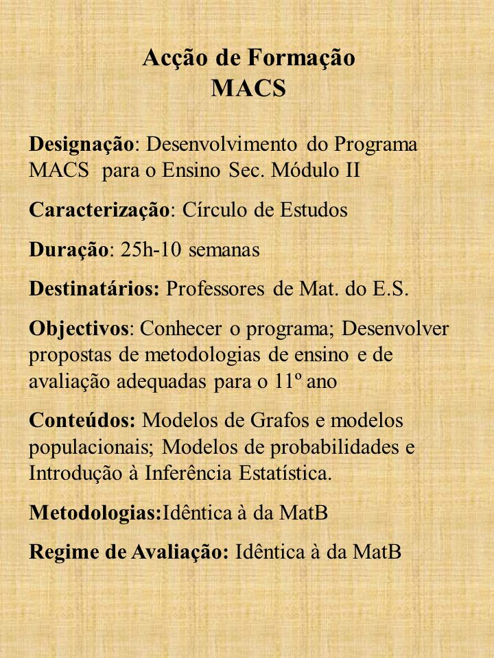 Acção de Formação MACSDesignação: Desenvolvimento do Programa MACS para o Ensino Sec. Módulo II. Caracterização: Círculo de Estudos.