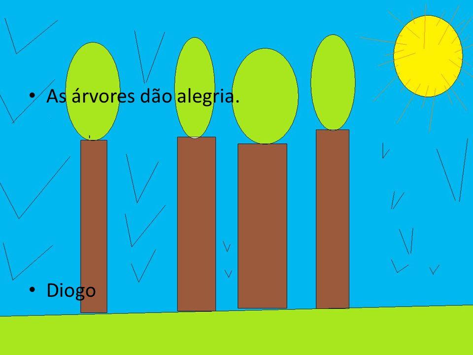 As árvores dão alegria. Diogo