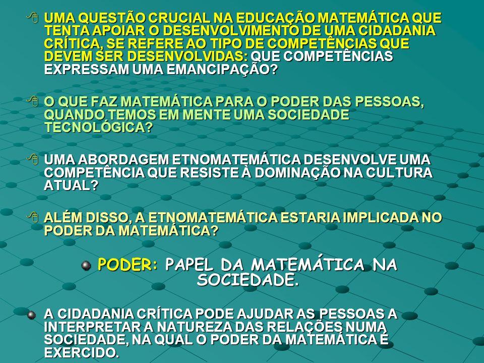 PODER: PAPEL DA MATEMÁTICA NA SOCIEDADE.