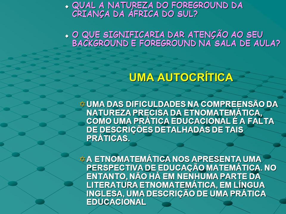 QUAL A NATUREZA DO FOREGROUND DA CRIANÇA DA ÁFRICA DO SUL