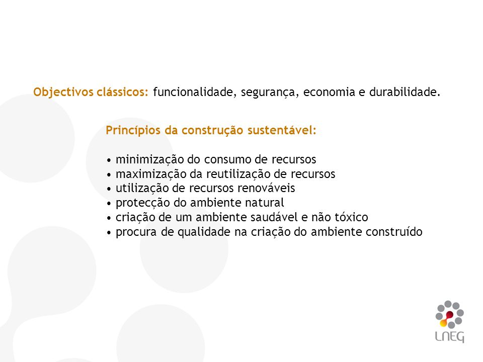 Objectivos clássicos: funcionalidade, segurança, economia e durabilidade.