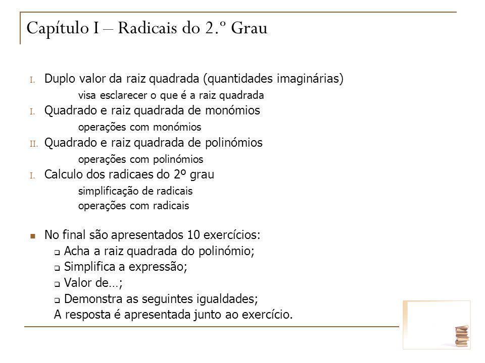 Capítulo I – Radicais do 2.º Grau