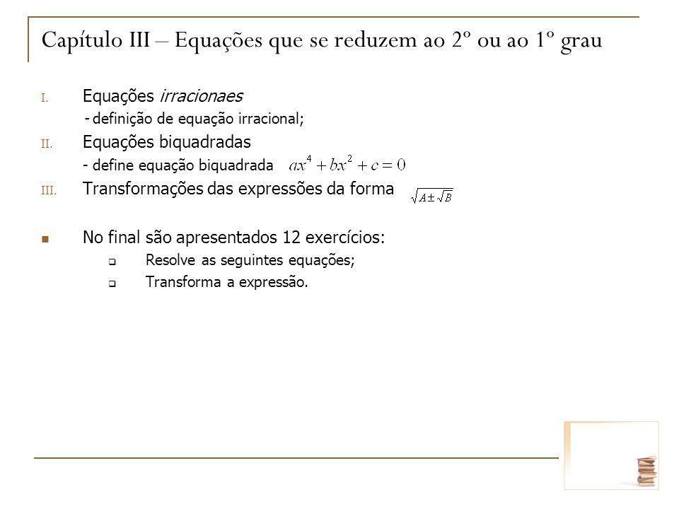 Capítulo III – Equações que se reduzem ao 2º ou ao 1º grau