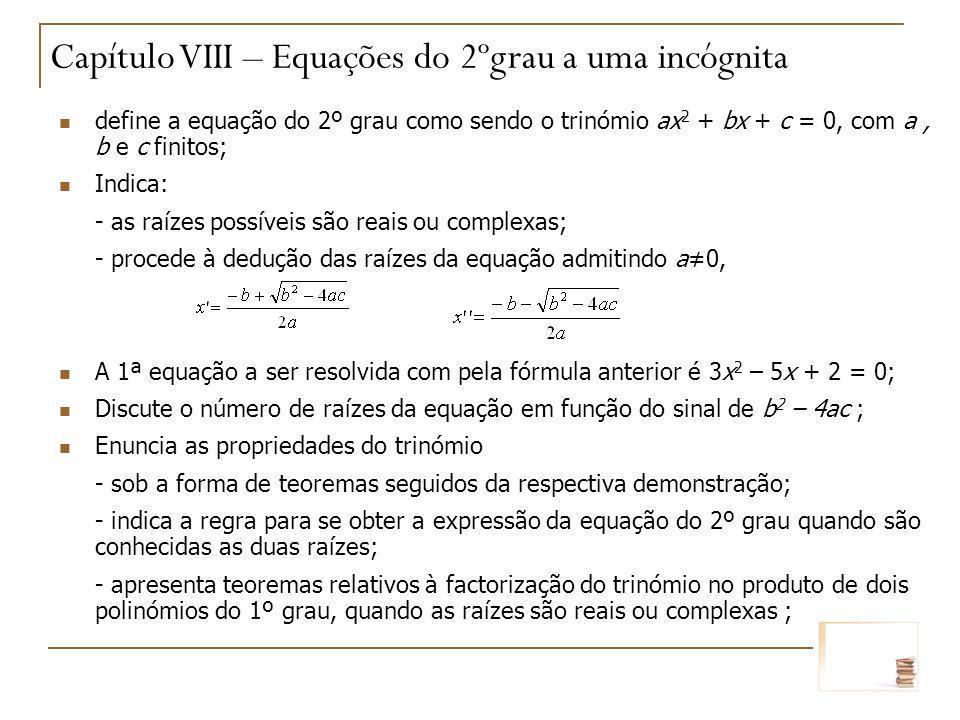Capítulo VIII – Equações do 2ºgrau a uma incógnita