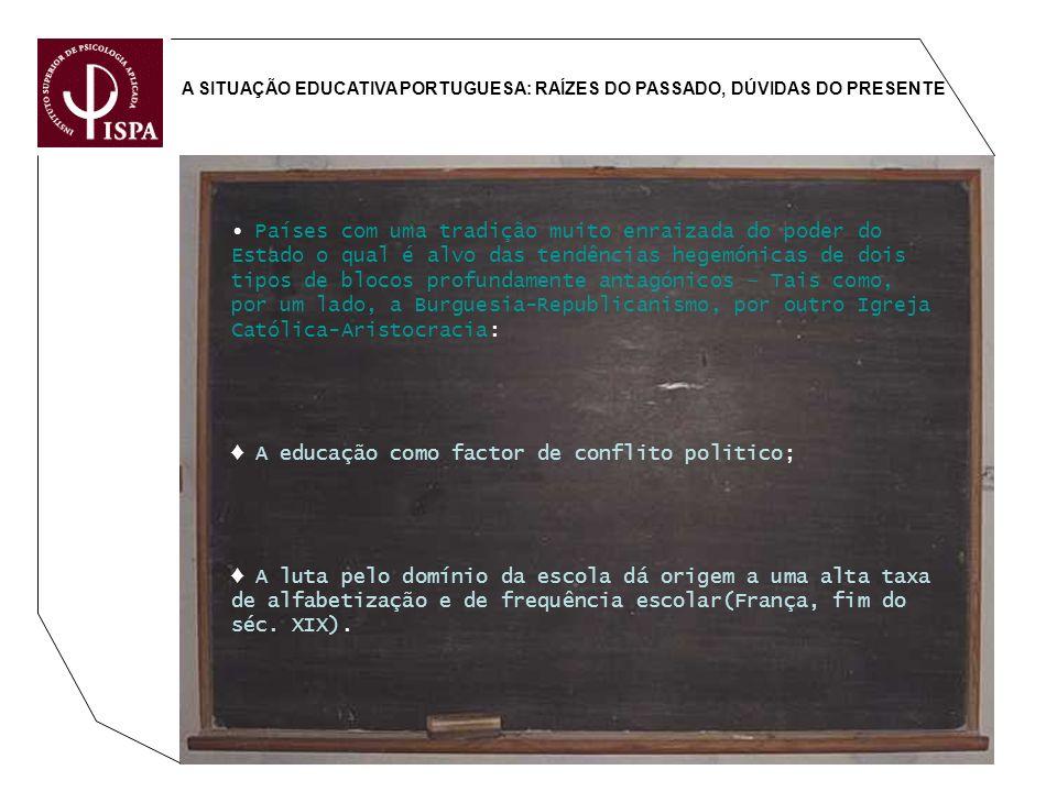 ♦ A educação como factor de conflito politico;