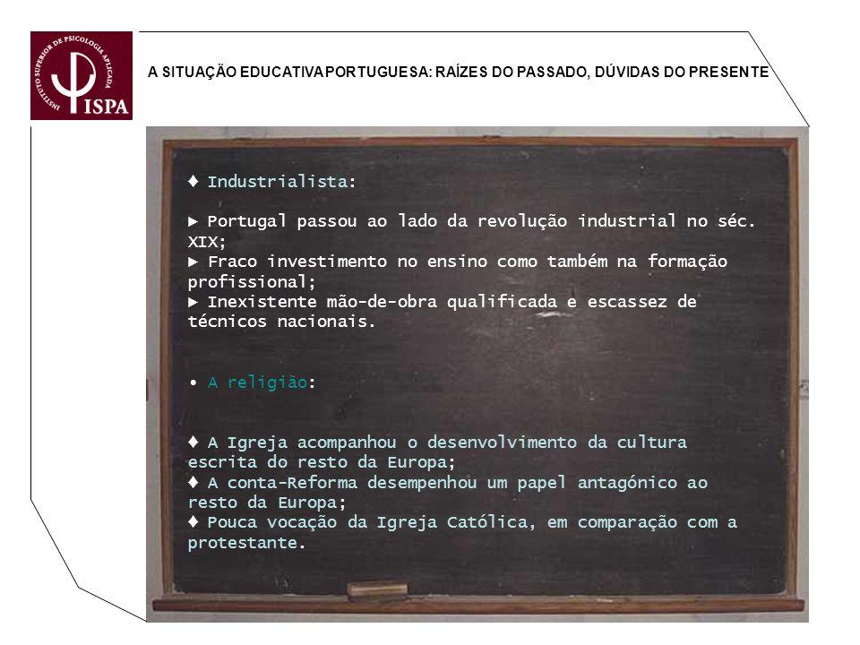 ► Portugal passou ao lado da revolução industrial no séc. XIX;