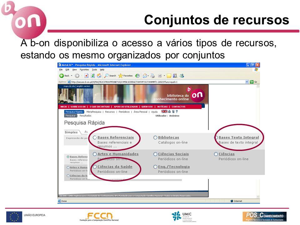Conjuntos de recursos A b-on disponibiliza o acesso a vários tipos de recursos, estando os mesmo organizados por conjuntos.