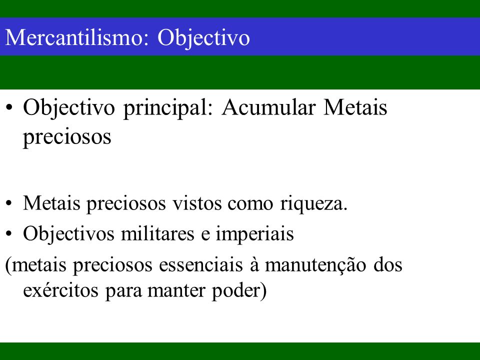 Mercantilismo: Objectivo