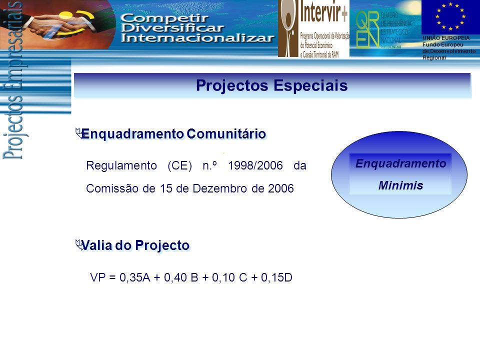 Projectos Especiais Enquadramento Comunitário Valia do Projecto