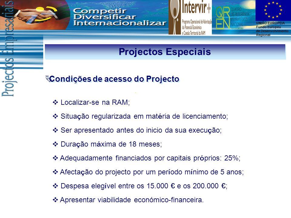 Projectos Especiais Condições de acesso do Projecto